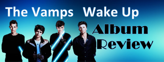 Review of The Vamps New Album: Wake Up