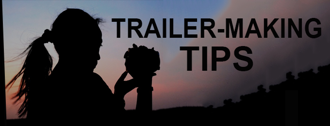 Trailer-Making Tips