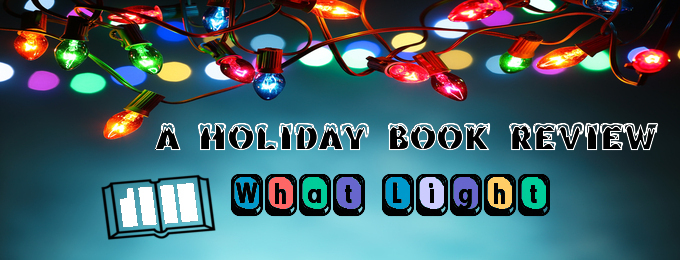 A Holiday Book Review: What Light