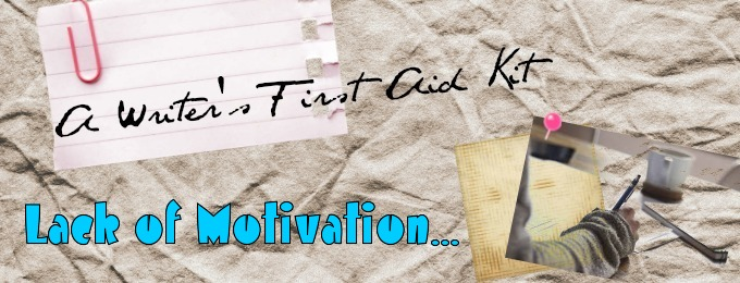 A Writer's First Aid Kit: Lack of Motivation