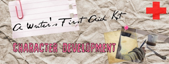 A Writer's First Aid Kit: Character Development